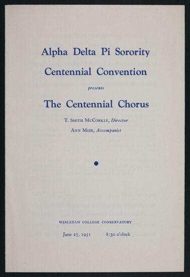 Alpha Delta Pi Sorority Centennial Convention Presents the Centennial Chorus Program, June 27, 1951