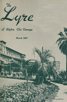 The Lyre of Alpha Chi Omega, Vol. 60, No. 3, March 1957