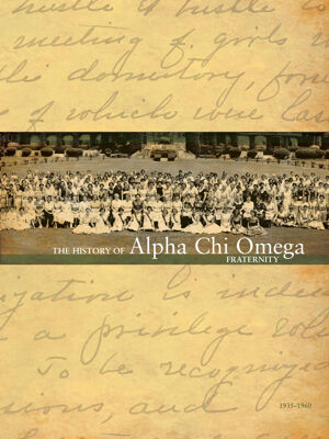 The History of Alpha Chi Omega Fraternity, Vol. 3, 1935-1960