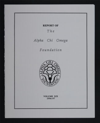 Report of The Alpha Chi Omega Foundation, Volume XIX, 1996-97