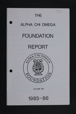 The Alpha Chi Omega Foundation Report, Volume VIII, 1985-86